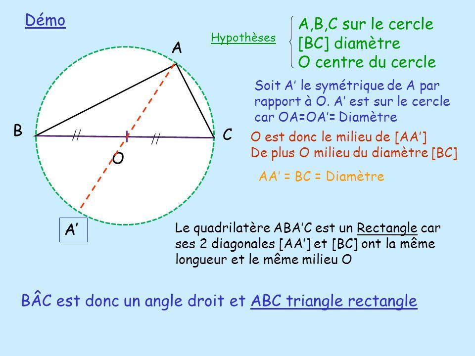 A,B,C sur le cercle [BC] diamètre O centre du cercle